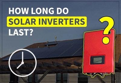 How Long Do Solar Inverters Last