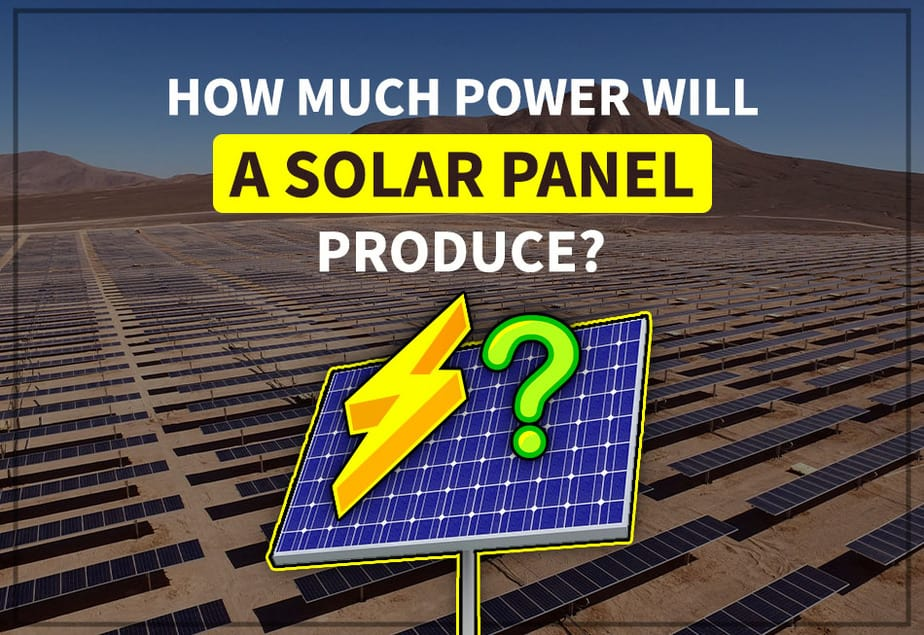 How Much Power Will A Solar Panel Produce Those Solar Guys